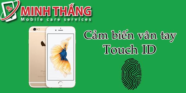 6SMATVANTAY Touch ID và khắc phục Iphone 6s mất vân tay