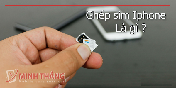 thinhga Hướng dẫn cách ghép sim iphone mới nhất